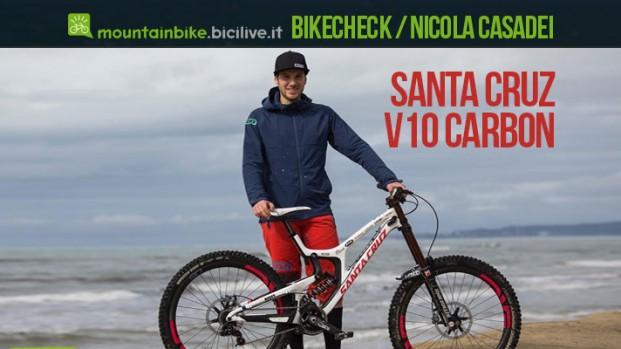 Bikecheck della Santa Cruz V10 carbon di Nicola Casadei