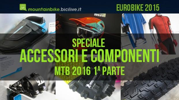 Eurobike: accessori e componenti mtb 2016, 1a parte