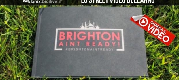 Brighton ain't ready 2: 43 rider per il migliore street video di sempre