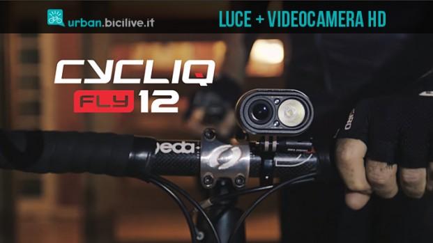 Fly12: Cycliq raddoppia con luce anteriore e videocamera HD
