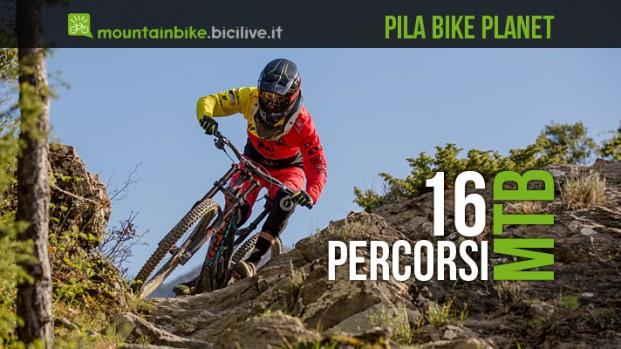 Pila Bike Planet: sedici percorsi per ogni disciplina mtb
