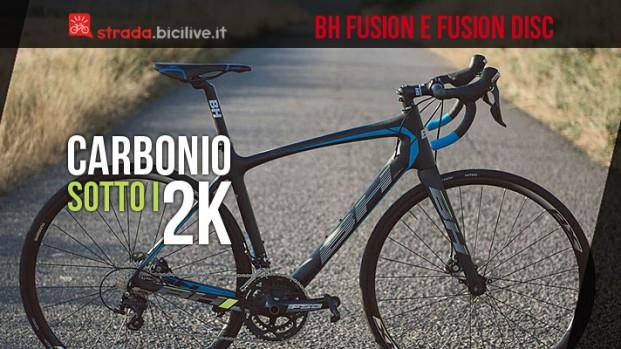 Bici da corsa BH Fusion e Fusion Disc : alta gamma in carbonio sotto i 2.000 euro