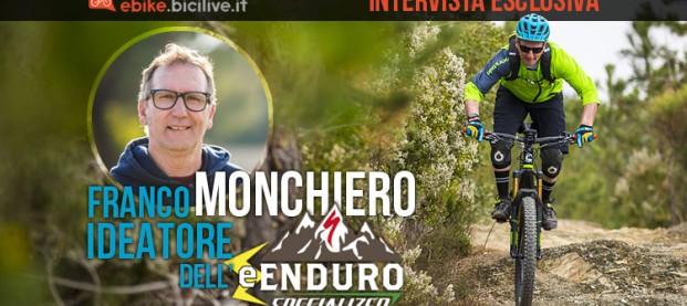 Al via il circuito ebike e-Enduro: intervista a Franco Monchiero