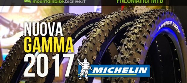 Michelin, ecco la nuova gamma pneumatici mtb 2017