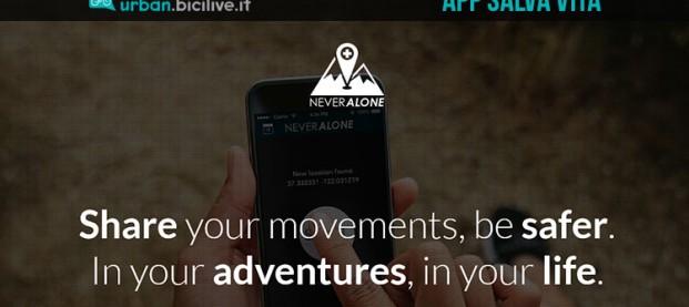 NeverAlone: l'app gratuita per la vostra sicurezza