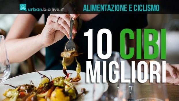 Alimentazione e ciclismo: i 10 migliori cibi per chi va in bici