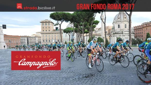 Gran Fondo Campagnolo Roma 2017: quinta edizione
