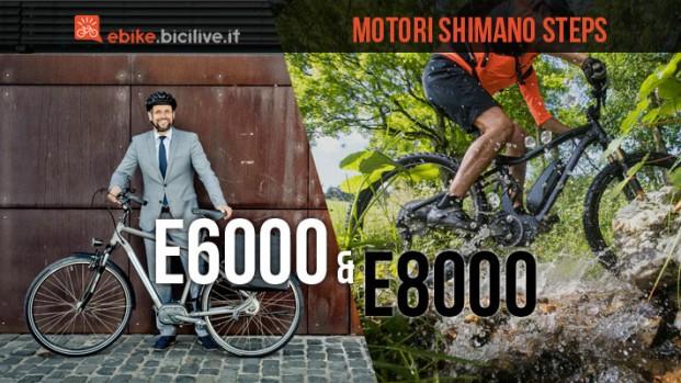 Motore elettrico Shimano STEPS E6000 o E8000: il confronto e le differenze