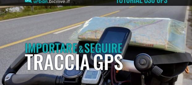 Importare e seguire una traccia sullo strumento GPS
