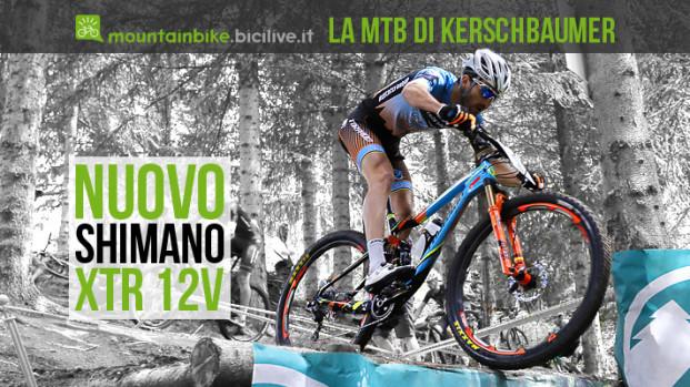 La MTB di Gerhard Kerschbaumer con Shimano XTR a 12 velocità