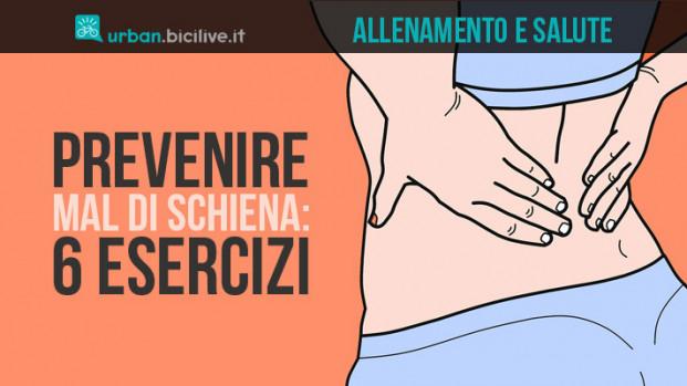 Sei esercizi per prevenire o ridurre il mal di schiena