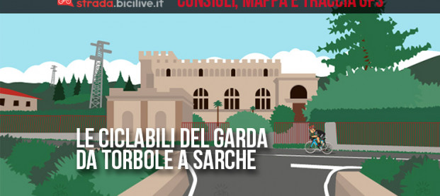 Alla scoperta della ciclabile da Torbole sul Garda a Sarche