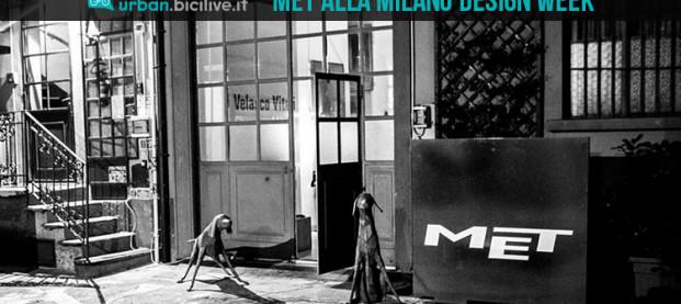 MET: un grande show per Milano Design Week 2019
