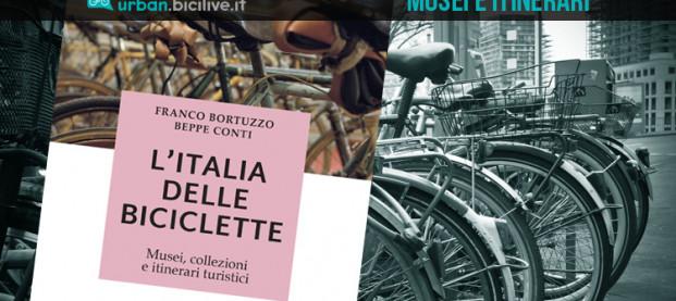 L'Italia delle biciclette: musei, collezioni e itinerari turistici in un libro