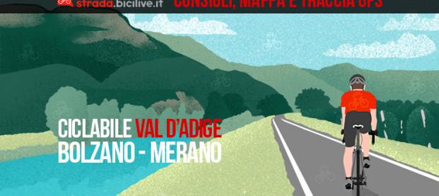 Ciclabile della Val d'Adige: da Bolzano a Merano
