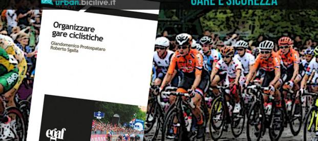 Tutto su come organizzare in sicurezza le gare ciclistiche: il libro