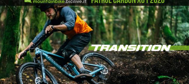 Transition Patrol Carbon X01 2020, una mtb maneggevole e giocosa da bike park