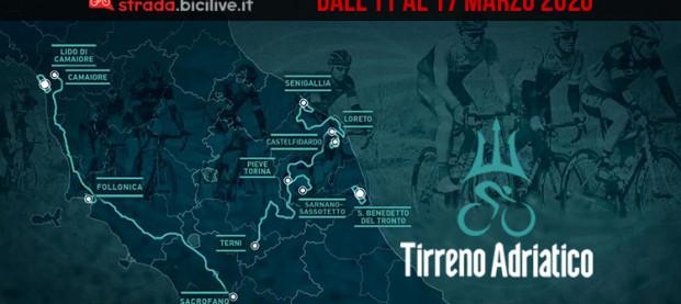 Tirreno-Adriatico 2020: la gara a tappe dall'11 al 17 marzo