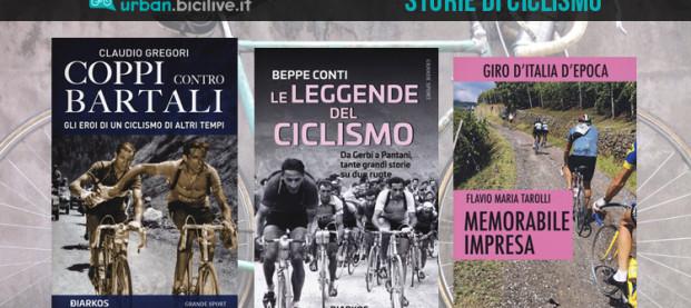 Tre nuovi libri sulle storie, i campioni e i percorsi del grande ciclismo