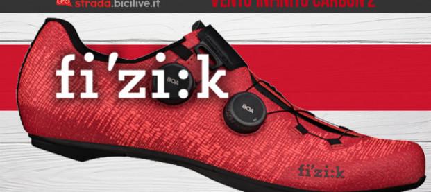 Fizik Vento Infinito Carbon 2 e Knit Carbon 2: le nuove scarpe dei professionisti