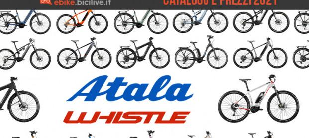 Bici elettriche Atala e Whistle 2021: il catalogo e il listino prezzi delle ebike