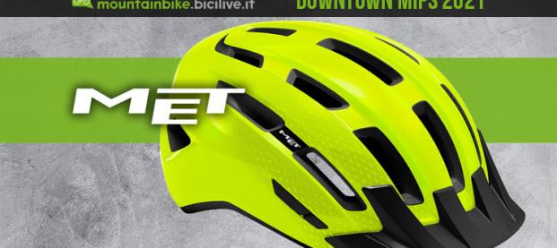 MET Downtown MIPS: un casco protettivo per lo svago in MTB