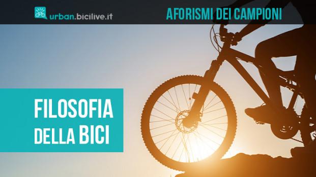 La filosofia e la bicicletta: aforismi e citazioni di filosofi e campioni dello sport