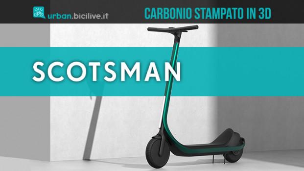 Scotsman, il primo monopattino elettrico in carbonio stampato in 3D