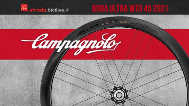 Nuove Campagnolo Bora Ultra WTO 45: ruote per eccellere