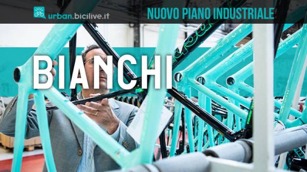 Bianchi e il piano industriale da 40 milioni di euro