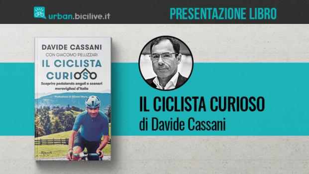 Il libro di Davide Cassani e Giacomo Pellizzari: Il ciclista curioso